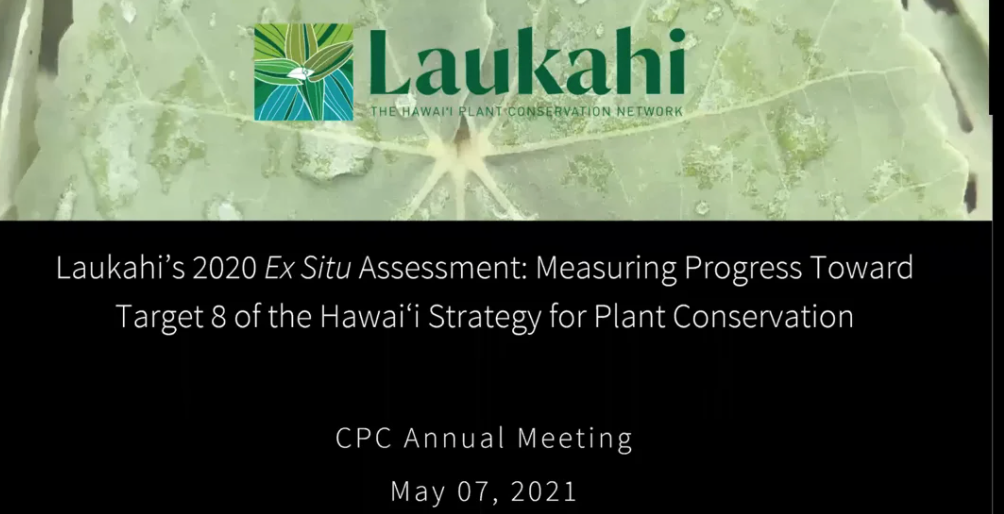 Screenshot from Laukahi's 2020 Ex Situ Assessment: Measuring progress toward Target 8 of the Hawaiʻi Strategy for Plant Conservation video